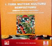 I. Türk Mutfak Kültürü Sempozyumu