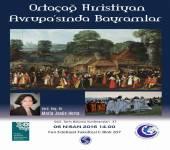 Tarih Bölümü Konferansları - 37 [Ortaçağ Hıristiyan Avrupası'nda Bayramlar]