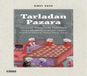 Tarladan Pazara (Osmanlı Taşrasında Tüketilen Gıda Maddeleri (1550-1840) )