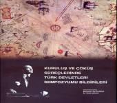 Kurtuluş ve Çöküş Süreçlerinde Türk Devletleri Sempozyum Bildirileri
