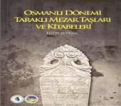 Osmanlı Dönemi Taraklı Mezar Taşları ve Kitabeleri